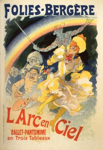 A rainbow arc poster with a clown artist, dancing girl and other assorted characters. Circa 1898.