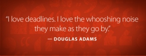 Deadline_Quote_DouglasAdams