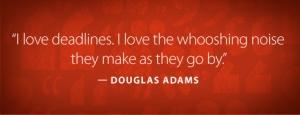 Deadline_Quote_DouglasAdams
