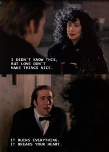 This scene from Moonstruck packs a punch because we know these characters' backstories.
