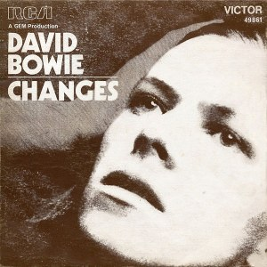 A master of change himself, David Bowie sang about it way back in 1971.