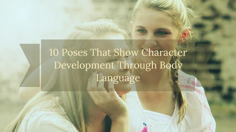 https://writerswrite.co.za/10-poses-to-show-character-development-through-body-language/