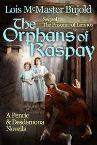 Cover of The Orphans of Raspay with Penric kneeling in the hold of a ship with two girls regarding him with suspicion.