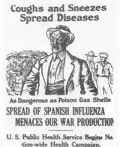 """Coughs and Sneezes Spread Diseases"" says an old poster announcing a U.S. Public Health Service Campaign. ""As Dangerous as Poison Gas Shells -- Spread of Spanish Influenza Menaces Our War Production"""