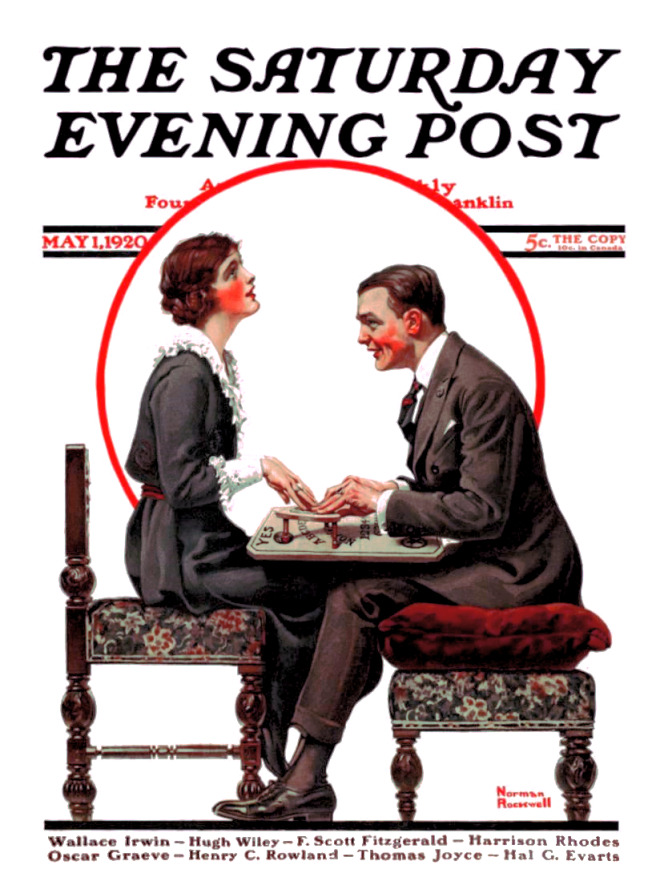 May 1, 1920. Saturday Evening Post A young woman stares rapt at the ceiling as her hands delicately touch the Ouija planchette. A young man stares raptly at her neck, while he also holds the planchette. His feet invade her space, and they are knee-to-knee. Both of their cheeks are glowing.