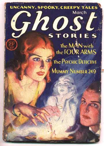 The cover from a pulp magazine featuring a lady fortuneteller, a pale smoky vision in distress, and a young man looking seriously and dreamily up as if thinking his own thoughts. TEXT: UNCANNY, SPOOKY, CREEPY, TALES. March Ghost Stories. The MAN with the FOUR ARMS. The PSYCHIC DETECTIVE. MUMMY NUMBER 249.