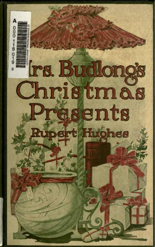 Cover of Mrs. Budlong's Christmas Presents by Rupert Hughes. White paper packages tied up with red ribbons, with a large cauldron-like pot (for flowers? also beribboned) and a large lamp. Much holly.
